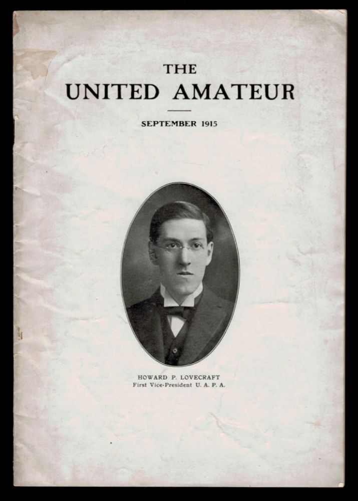 THE FIRST PUBLISHED PHOTOGRAPH OF H.P. LOVECRAFT [in] THE UNITED AMATEUR; Official Organ of the United Amateur Press Association, Volume XV, Number 2, September, 1915. H. P. LOVECRAFT, Howard Phillips.