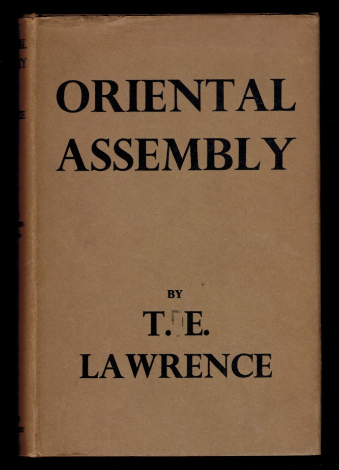 ORIENTAL ASSEMBLY. Edited by A.W. Lawrence. With Photographs by the Author. T. E. LAURENCE.