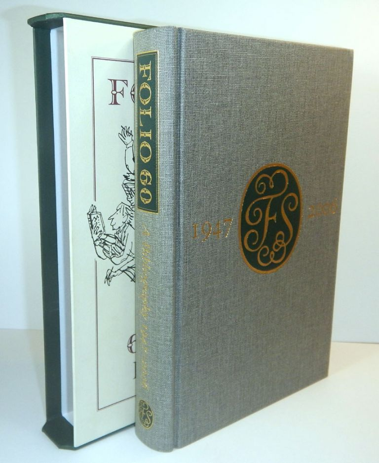 FOLIO 60. A BIBLIOGRAPHY OF THE FOLIO SOCIETY 1947-2006. Compiled by Paul W. Nash. With Essays by Sue Bradbury, Joseph Connolly, and David McKitterick. Paul W. NASH, Compiler.