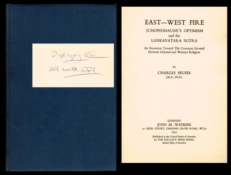 EAST-WEST FIRE. Schopenhauer's Optimism and the Lankavatara Sutra, An Excursion Toward The Common Ground between Oriental and Western Religion. Charles MUSES.