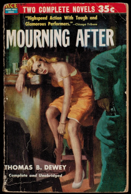 MOURNING AFTER by Thomas B. Dewey [backed with] DEATH HOUSE DOLL by Day Keene. Thomas B. KEENE DEWEY, Day, along with.