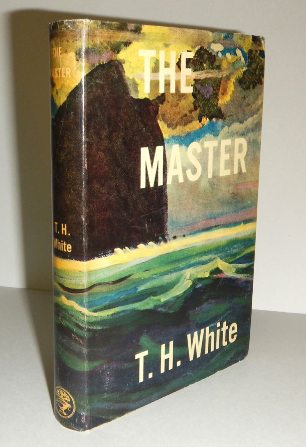 THE MASTER. An Adventure Story. T. H. WHITE.