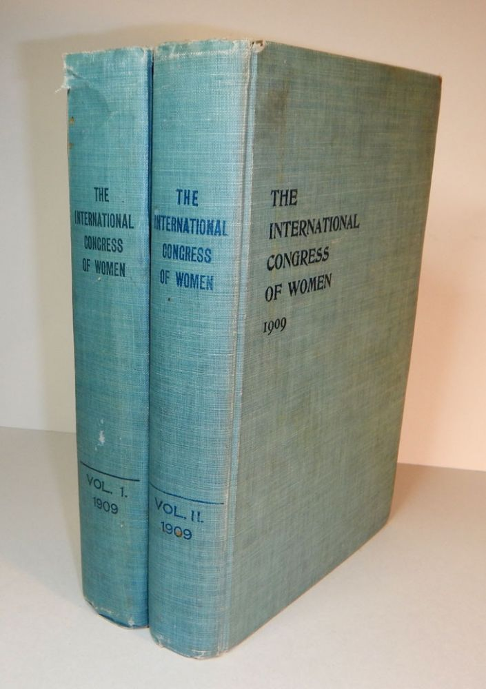 REPORT OF THE INTERNATIONAL CONGRESS OF WOMEN HELD IN TORONTO, CANADA JUNE 24th- 30th, 1909, Under the Auspices of The National Council of Women of Canada. THE NATIONAL COUNCIL OF WOMEN OF CANADA.
