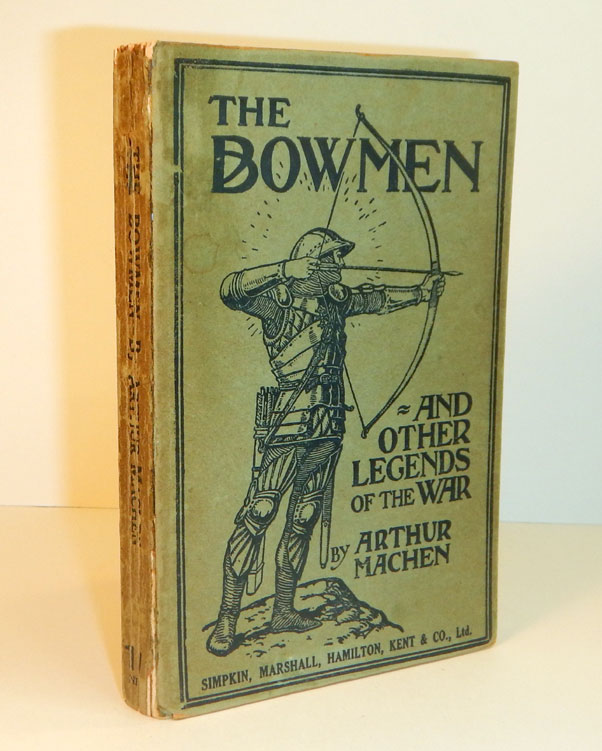 THE BOWMEN And Other Legends of the War [at head of title page: The Angels of Mons]. With an introduction by the Author. Arthur MACHEN.