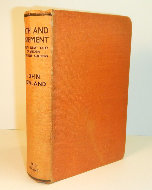 PATH AND PAVEMENT. Twenty New Tales of Britain. Selected, with an Introduction, by John Rowland. Arthur MACHEN, John ROWLAND, Contribution.