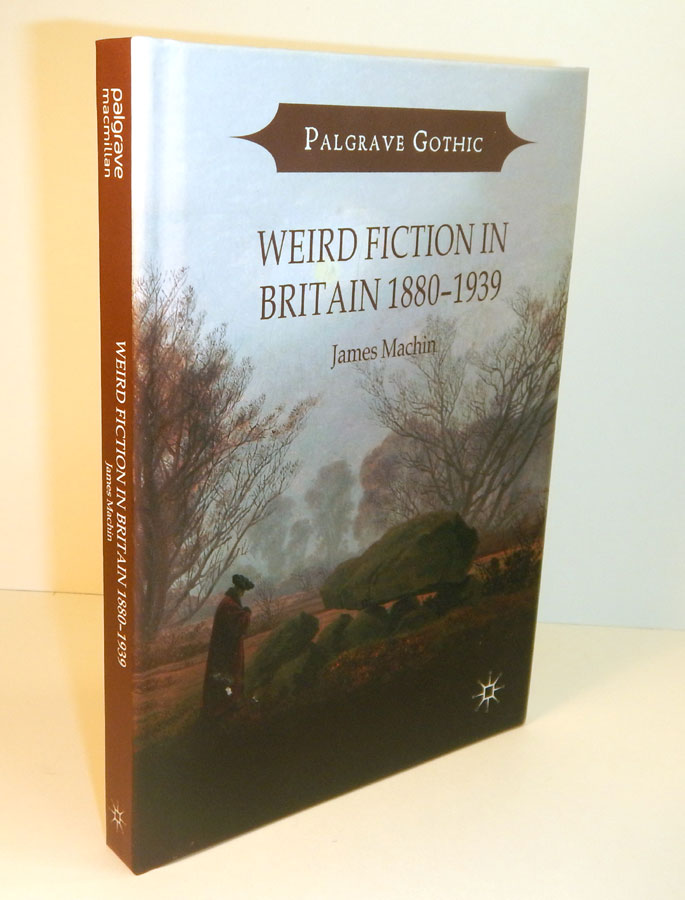 WEIRD FICTION IN BRITAIN 1880-1939. Arthur MACHEN, James MACHIN, About.