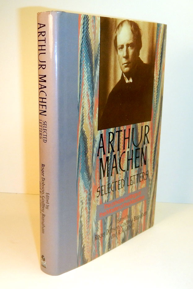 SELECTED LETTERS. The Private Writings of the Master of the Macabre. Edited by Roger Dobson, Godfrey Brangham, and R.A. Gilbert. Arthur. WAITE MACHEN, A. E., interest.