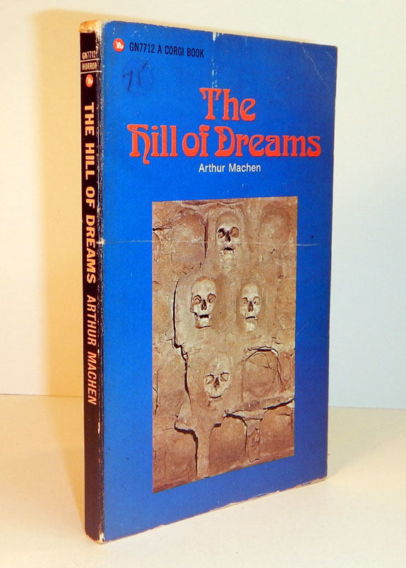 THE HILL OF DREAMS. With an Introduction by Lord Dunsany. Arthur MACHEN.