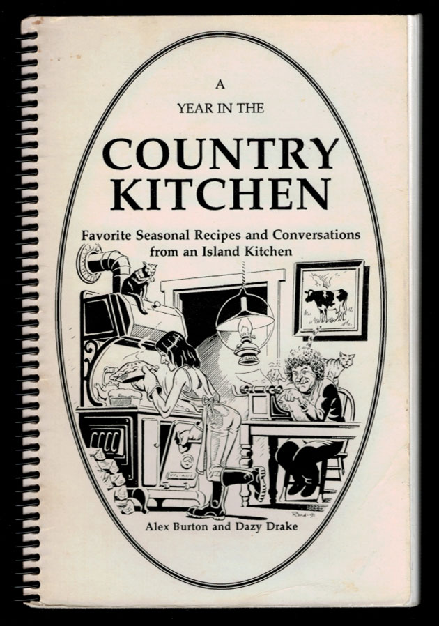 A YEAR IN THE COUNTRY KITCHEN. Favourite Seasonal Recipes and Conversations from an Island Kitchen. Rand HOLMES, Alex BURTON, Dazy DRAKE.