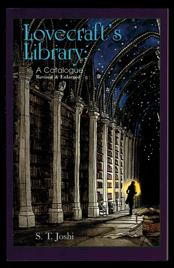 LOVECRAFT'S LIBRARY. A Catalogue. Revised and Enlarged. H. P. . JOSHI LOVECRAFT, S. T., Howard Phillips.