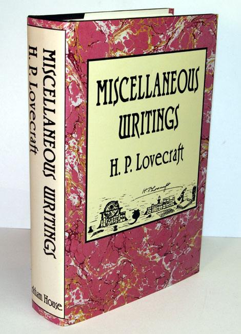 MISCELLANEOUS WRITINGS. Edited by S.T. Joshi. H. P. LOVECRAFT, Howard Phillips.