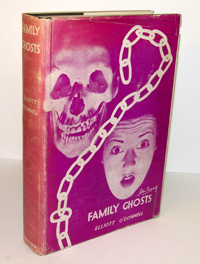 FAMILY GHOSTS AND GHOSTLY PHENOMENA. Elliott O'DONNELL.