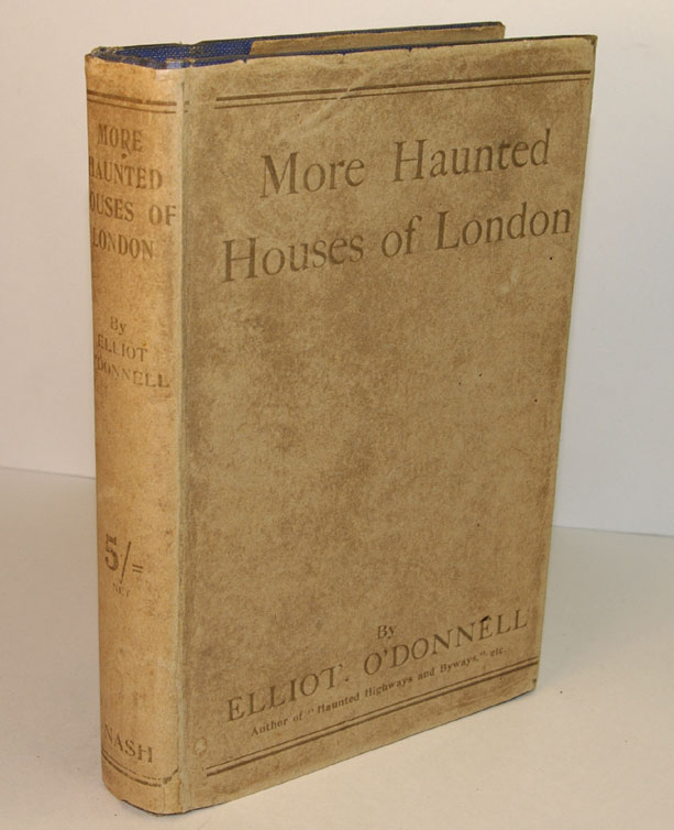 MORE HAUNTED HOUSES OF LONDON. Elliott O'DONNELL.