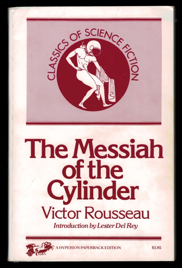 THE MESSIAH OF THE CYLINDER. Illustrated by Joseph Clement Coll. With a New Introuction by Lester Del Rey. Victor ROUSSEAU.