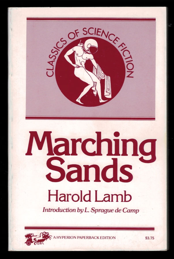 MARCHING SANDS. With a New Introduction by L. Sprague de Camp. Harold LAMB.