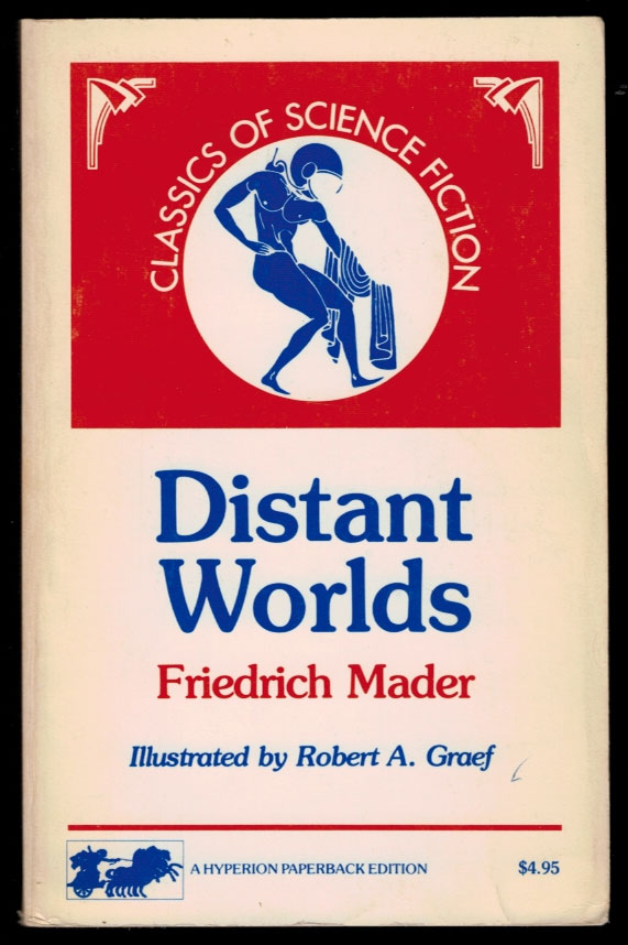 DISTANT WORLDS. The Story of a Voyage to the Planets. Translated from the German by Max Shachtman. Illustrated by Robert A. Graef. Friedrich MADER.