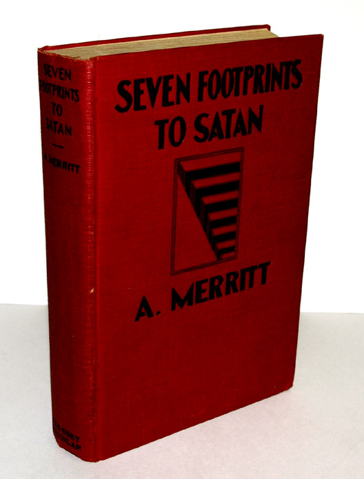 SEVEN FOOTPRINTS TO SATAN. Illustrated with Scenes from the Photoplay, A First National Picture. A. MERRITT, Abraham.