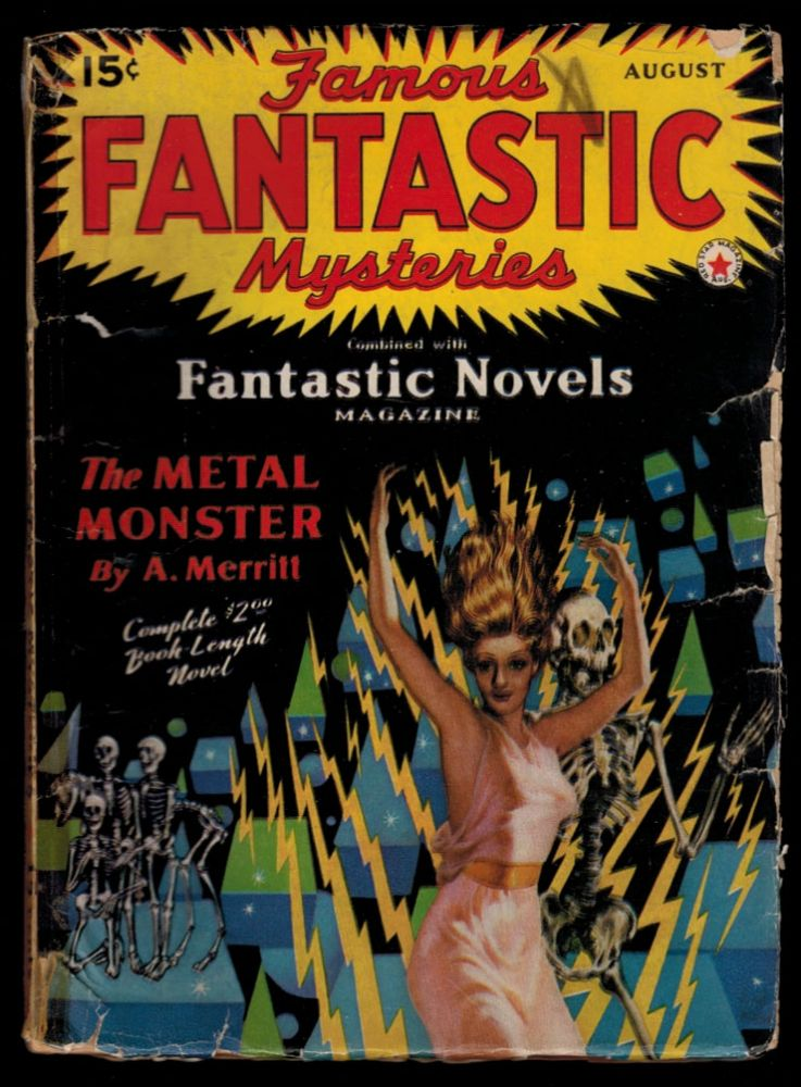 THE METAL MONSTER [in] FAMOUS FANTASTIC MYSTERIES magazine, August, 1941 issue, Vol III, No 3. August MERRITT. A. . FAMOUS FANTASTIC MYSTERIES magazine, No 3, Vol III, 1941 issue, Abraham.