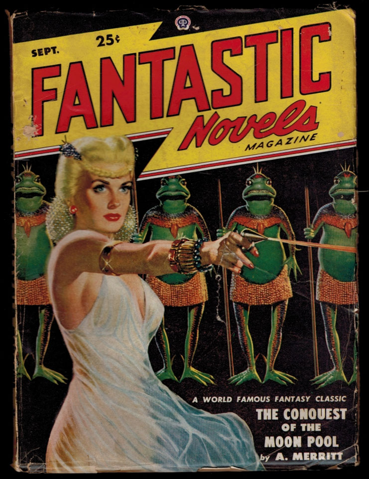 THE CONQUEST OF THE MOON POOL [in] FANTASTIC NOVELS magazine, September, 1948 issue, Vol 2, No 3. September MERRITT. A. . FANTASTIC NOVELS magazine, No 3, Vol 2, 1948 issue, Abraham.