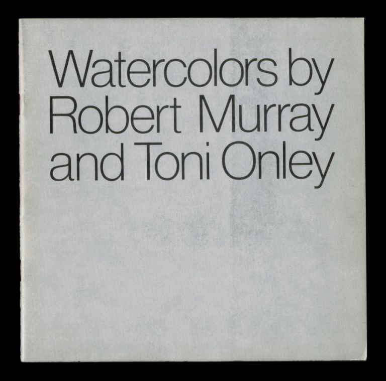 WATERCOLORS BY ROBERT MURRAY AND TONI ONLEY. November 21 to December 31, 1976. Exhibition Catalogue, Signed by Toni Onley. Toni ONLEY, Robert Murray.