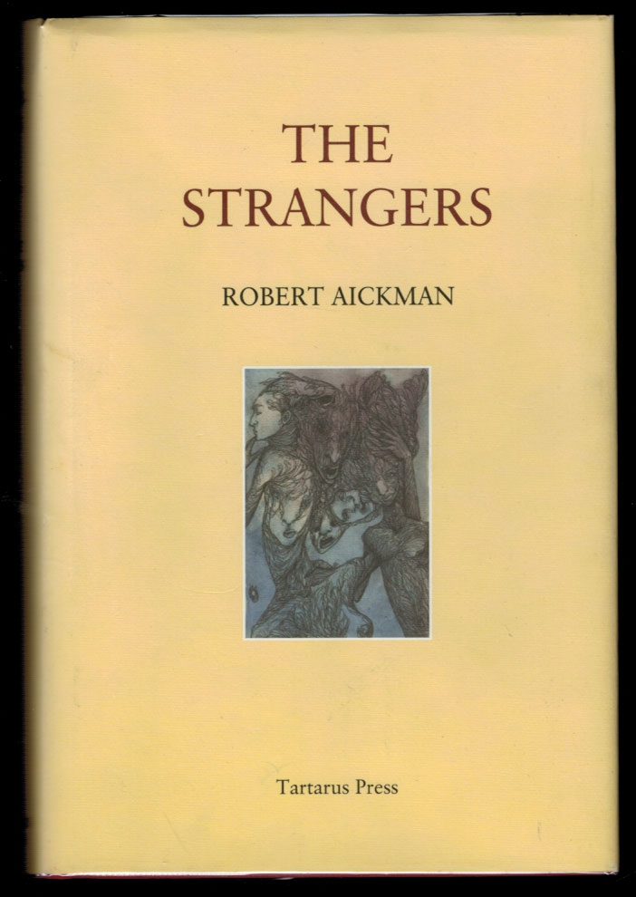 THE STRANGERS And Other Writings. Robert AICKMAN.