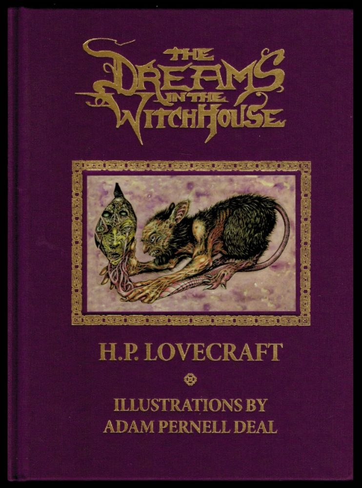 THE DREAMS IN THE WITCHHOUSE. With Illustrations by Adam Prenell Deal. H. P. LOVECRAFT.