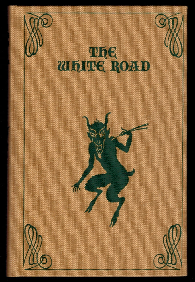 THE WHITE ROAD. The Only Extant Copy of the First Issue, Inscribed by the Author to the Publisher. Ron WEIGHELL.