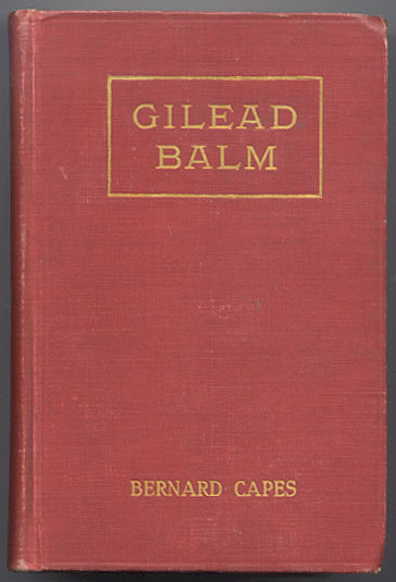 GILEAD BALM, Knight Errant. His Adventures in Search of the Truth. With Eight Illustrations. Bernard CAPES.