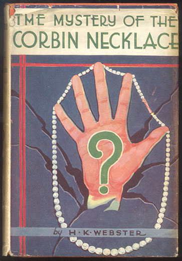 THE MYSTERY OF THE CORBIN NECKLACE. H. K. WEBSTER.