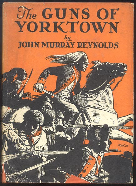 THE GUNS OF YORKTOWN. Illustrations by Manning De V. Lee. John Murray REYNOLDS.