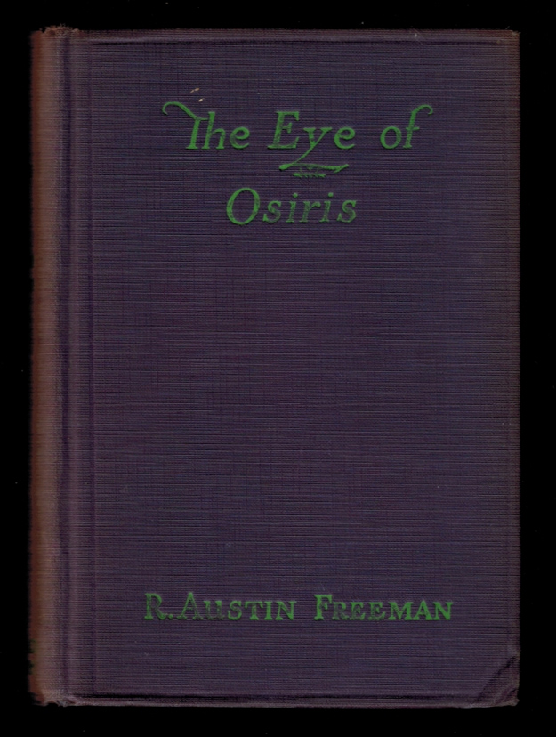 THE EYE OF OSIRIS. A Detective Story. R. Austin FREEMAN.