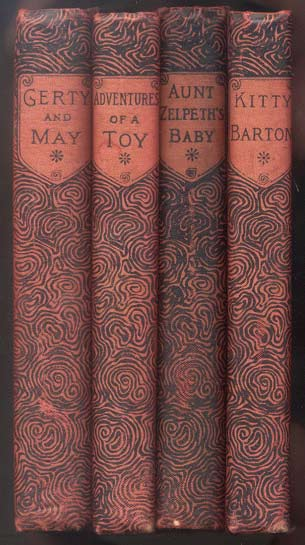 "THE GERTY AND MAY LIBRARY. Four volumes, complete. Comprises GERTY AND MAY by the Author of ""Granny's Story Book""; THE ADVENTURES OF A GERMAN TOY; AUNT ZELPETH'S BABY by the Author of ""The Adventures of a German Toy""; and KITTY BARTON by Hester Grey. Hester - attributed GREY."