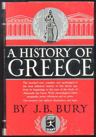A HISTORY OF GREECE To The Death of Alexander the Great. J. B. BURY.
