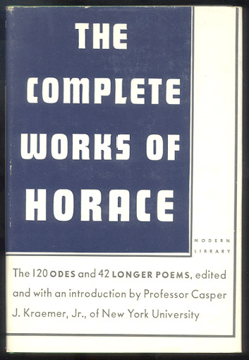 THE COMPLETE WORKS OF HORACE. Edited, with an Introduction, by Casper J. Kraemer, Jr. HORACE.