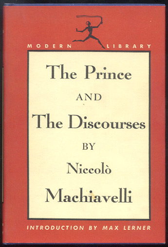 THE PRINCE and THE DISCOURSE. With an Introduction by Max Lerner. Niccolo MACHIAVELLI.
