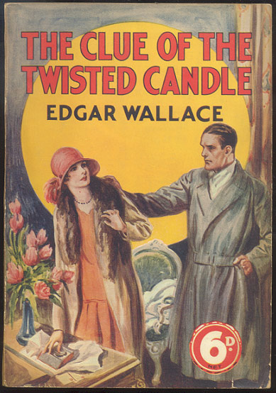 THE CLUE OF THE TWISTED CANDLE. Edgar WALLACE.