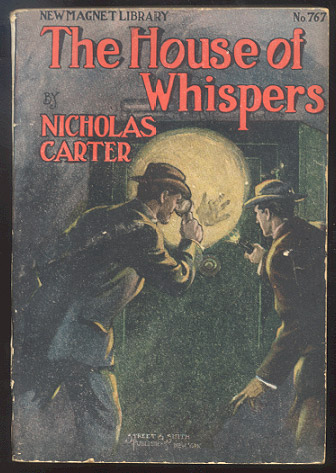 THE HOUSE OF WHISPERS; Or, Nick Carter in Another Man's Shoes. Nicholas CARTER.