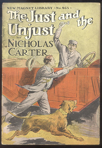 THE JUST AND THE UNJUST; Or, Nick Carter's Sudden Resolution. Nicholas CARTER.