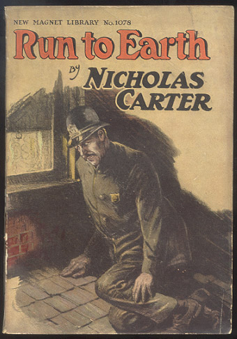 RUN TO EARTH; Or, Nick Carter's Wild Chase. Nicholas CARTER.