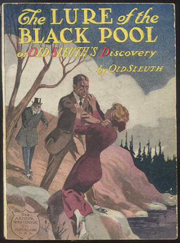 THE LURE OF THE BLACK POOL; Or, Old Sleuth's Discovery. OLD SLEUTH.