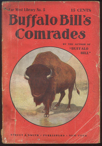 "BUFFALO BILL'S COMRADES; Or, The Queen of the Sioux. Howard W. ERWIN, as ""By the Author of ""Buffalo Bill"""