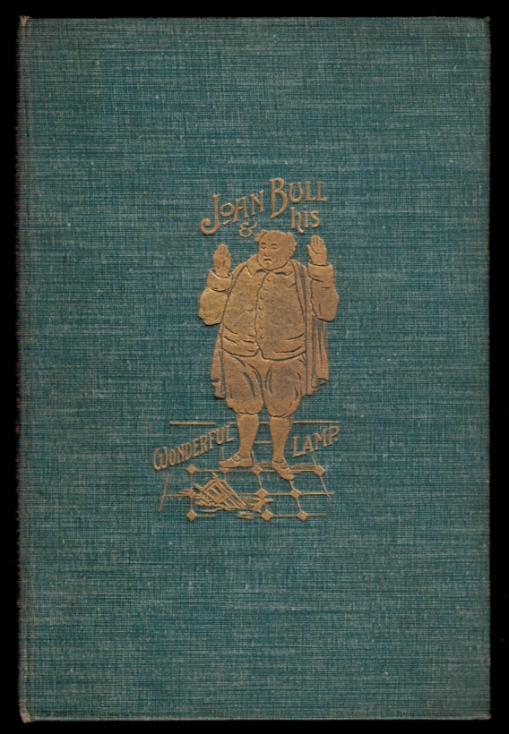 JOHN BULL AND HIS WONDERFUL LAMP. A New Reading on an Old Tale. By Homunculus (Thackeray). 1849. With Six Illustrations Designed by the Author. HOMUNCULUS, attributed to William Makepeace Thackeray.