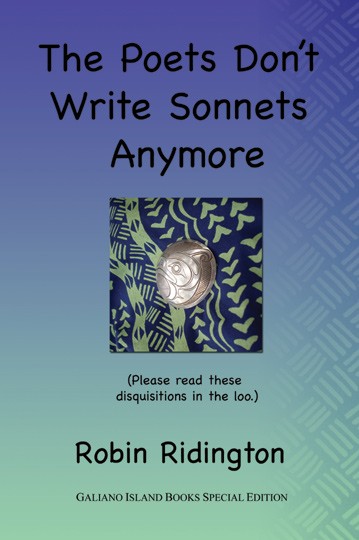 THE POETS DON'T WRITE SONNETS ANYMORE. Robin RIDINGTON.