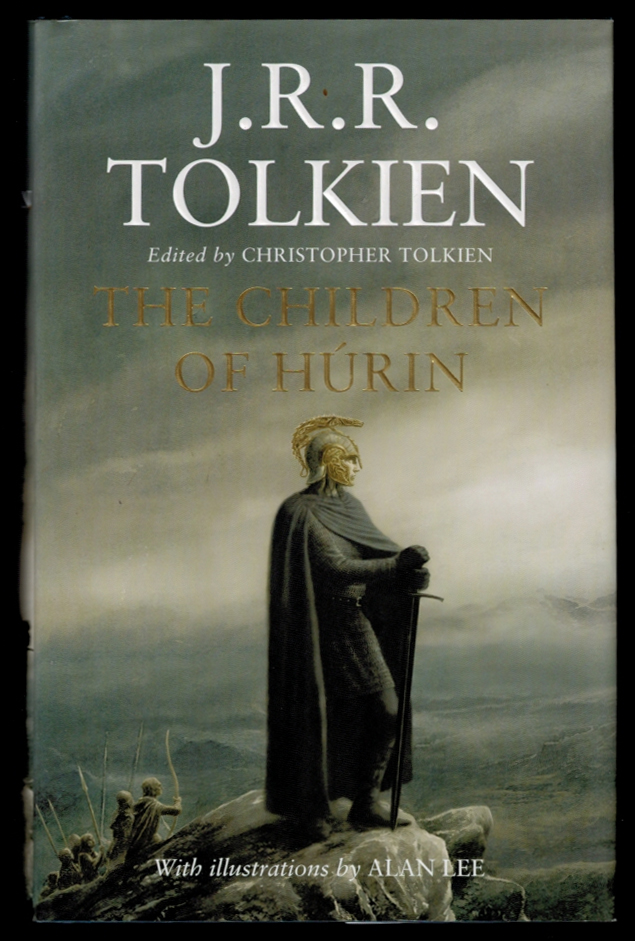 NARN I CHÎN HÚRIN: The Tale of the Children of Húrin. Edited by Christopher Tolkien. Illustrated by Alan Lee. J. R. R. TOLKIEN, John Ronald Reuel.
