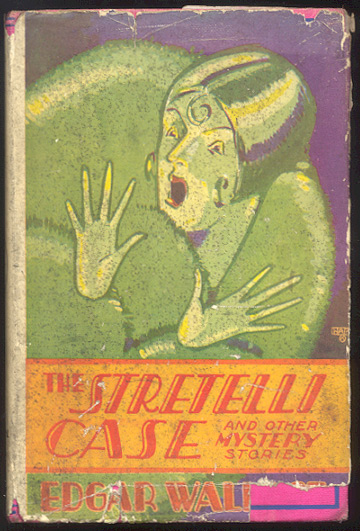THE STRETELLI CASE And Other Mystery Stories. Edgar WALLACE.