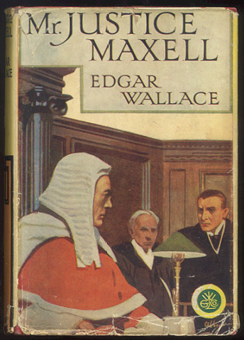 MR. JUSTICE MAXELL. Edgar WALLACE.