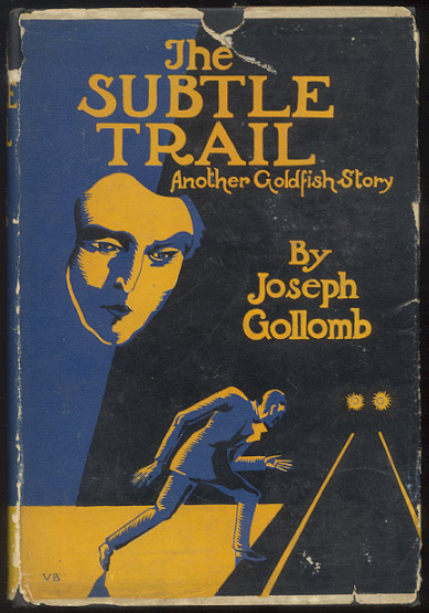 THE SUBTLE TRAIL. Another Goldfish Story. Joseph GOLLOMB.