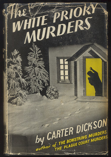 THE WHITE PRIORY MURDERS. Carter DICKSON.