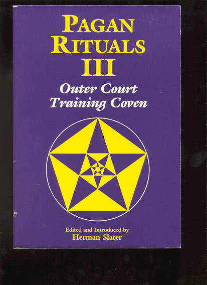 PAGAN RITUALS III. Outer Court Training Coven. Edited and Introduced by Herman Slater. Herman SLATER.