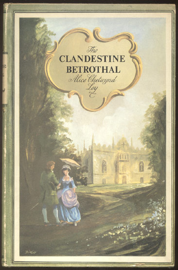 THE CLANDESTINE BETROTHAL. Inscribed by Val Gielgud. Alice Chetwynd LEY.